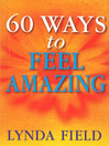 60 Ways to Feel Amazing by  eBook